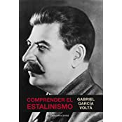 Comprender el Estalinismo (Spanish Edition)