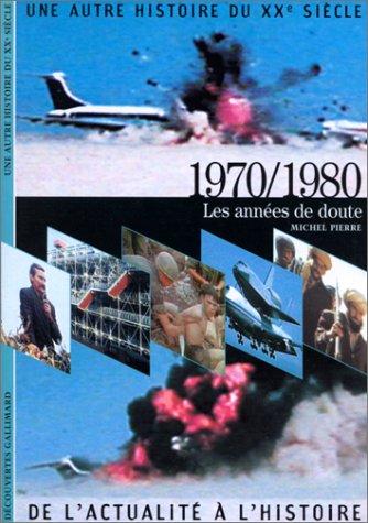 Une autre histoire du XXe siècle Tome 8 : 1970-1980 par Michel Pierre