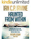 Haunted From Within (BOOK TWO) - Peter's Story: - The most gripping Mystery & Detective Medical Crime Thriller you will ever read!