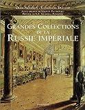 Grandes Collections de la Russie Impériale