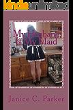 My Husband Is My Maid