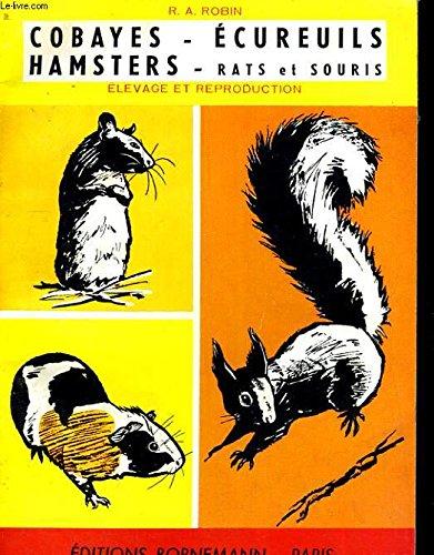 Cobayes - écureuils - Hamsters - Rats Et Souris. Leur élevage Rationnel