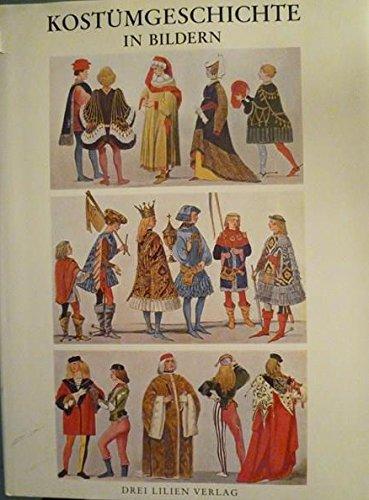 Bildern. Eine Übersicht der Kostüme aller Zeiten und Völker vom Altertum bis zur Neuzeit einschliesslich der Volkstrachten Europas und der Trachten der aussereuropäischen Länder (Volkstrachten Europas)