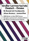 Großer Lernwortschatz Deutsch-Oromo für Deutsch als Fremdsprache: Thematisches Lern- und Nachschlagebuch für Asylbewerber und Flüchtlinge aus Äthiopien -