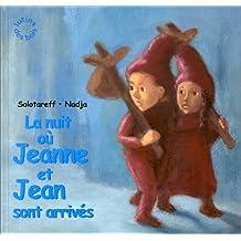 La Nuit où Jeanne et Jean sont arrivés