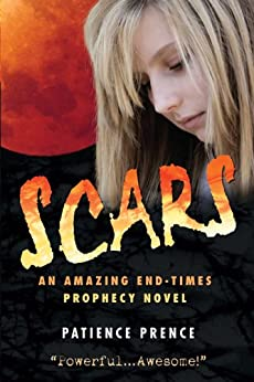 SCARS Christian Fiction End-Times Thriller (The Omega Series Book 1) by [Prence, Patience]