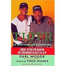 TIGER WOODS : LA GRIFFE D'UN CHAMPION. Découvrez l'ascension d'un gagnant, Conseils du père d'un champion sur l'enseignement du golf et de la vie