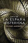 Guía de la España misteriosa par Amorós