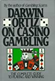 Darwin Ortiz on Casino Gambling: The Complete Guide to Playing and Winning