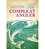 [(The Compleat Angler)] [ By (author) Izaak Walton, By (author) Charles Cotton, Edited by Marjorie Swann ] [April, 2014]