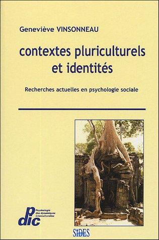 Contextes pluriculturels et identités : Recherches actuelles en psychologie sociale par Geneviève Vinsonneau