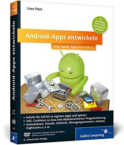 Android-Apps entwickeln: Eigene Spiele-Apps für Leser mit Programmierkenntnissen! (Galileo Computing)
