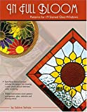 In Full Bloom: Patterns for 19 Stained Glass Windows