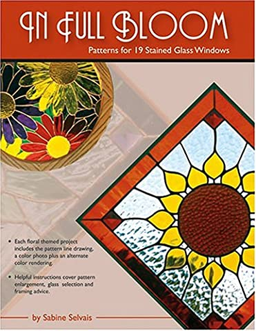IN FULL BLOOM: Patterns for 19 Stained Glass (Bloom Stained Glass)