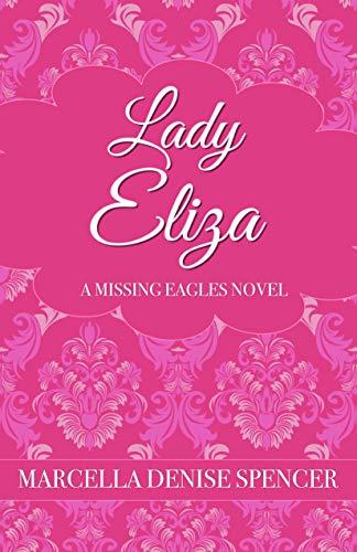 Lady Eliza (The Missing Eagles Book 2) eBook  Marcella Denise ... 770460dab