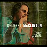 Songtexte von Delbert McClinton - Cost of Living