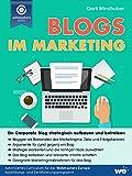 Blogs im Marketing: Ein Corporate Blog strategisch aufbauen und betreiben