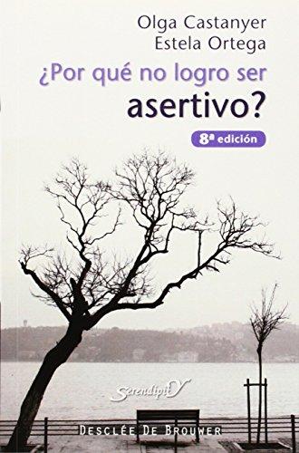 ¿Por qué no logro ser asertivo? por Olga Castanyer Mayer-Spiess, Estela Ortega Hernández