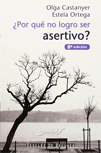 ¿Por que no logro ser asertivo? (Serendipity) por Olga Castanyer Mayer-Spiess