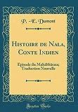 Telecharger Livres Histoire de Nala Conte Indien Episode Du Mahabharata Traduction Nouvelle Classic Reprint (PDF,EPUB,MOBI) gratuits en Francaise