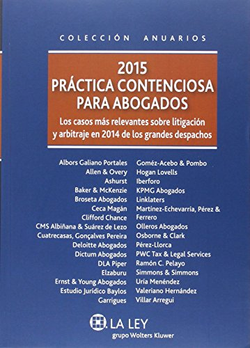 2015 Práctica Contenciosa Para Abogados (Anuarios (la Ley))