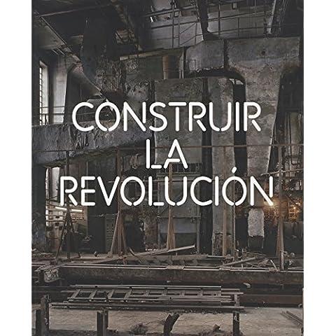 Construir la revolución: Arte y arquitectura en Rusia 1915-1935 (Arte y Fotografía)