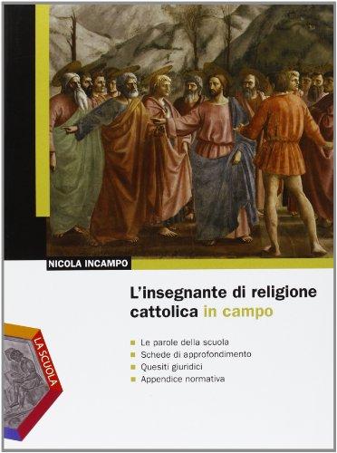 L'insegnante di religione cattolica in campo. Per la Scuola media
