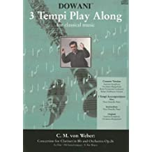 Concertino for Clarinet in BB and Orchestra Op. 26 in E-Flat Major [With CD] (3 Tempi Play Along)
