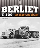 Berliet T100 : Les géants du désert