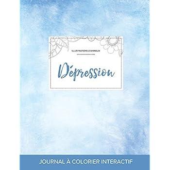 Journal de Coloration Adulte: Depression (Illustrations D'Animaux, Cieux Degages)