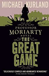 The Great Game (A Professor Moriarty Novel) (Professor Moriarty 3)