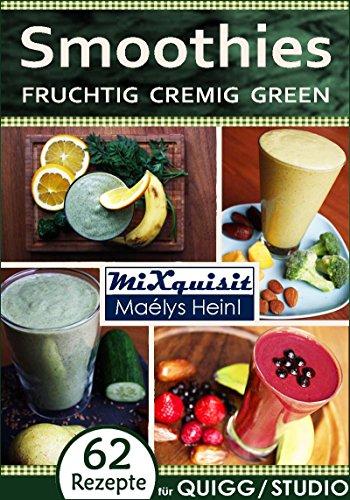 Smoothies - fruchtig, cremig, green: Rezepte für die ...