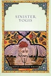 Sinister Yogis by David Gordon White (2009-11-01)