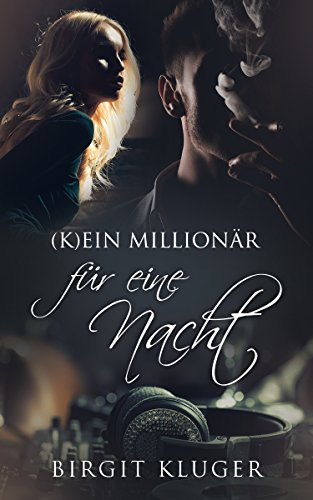 (K)ein Millionär für eine Nacht von [Kluger, Birgit]