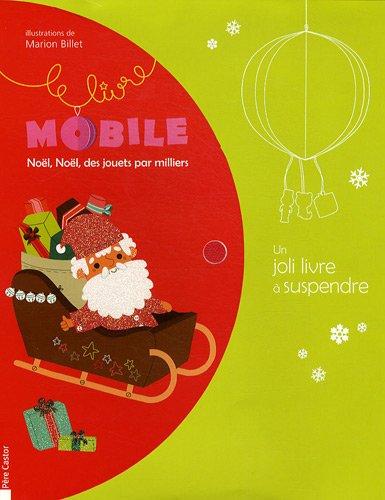 Mobile Noël, Noël, des jouets par milliers
