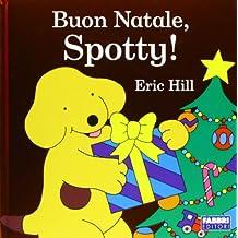 Buon Natale, Spotty! Ediz. illustrata