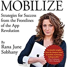 Mobilize: Strategies for Success from the Frontlines of the App Revolution