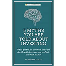 5 Myths You are Told About Investing: What good value investors know can significantly increase your profits in the stock market (Value Investing Basics) (English Edition)