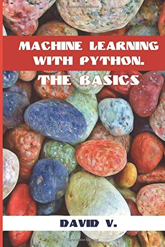 Machine Learning With Python: The Basics