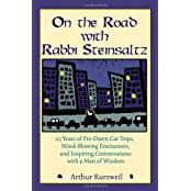 On the Road with Rabbi Steinsaltz: 25 Years of Pre-Dawn Car Trips, Mind-Blowing Encounters, and Inspiring Conversations with a Man of Wisdom by Arthur Kurzweil (2006-09-01)