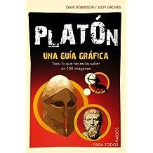 Platón: Una guía gráfica. Todo lo que necesitas saber en 100 imagénes. (Para Todos)