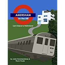 Amersham on the Hill: Last Outpost of Metroland (English Edition)