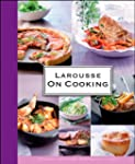 Larousse on Cooking
