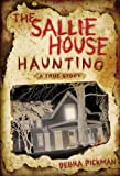 The Sallie House Haunting: A True Story