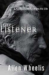 The Listener: A Psychoanalyst Examines His Life by Allen Wheelis (1999-09-23)