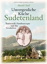 Unvergessliche Küche Sudetenland: Traditionelle Familienrezepte und ihre Geschichten hier kaufen