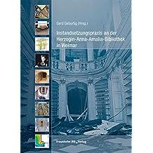 Instandsetzungspraxis an der Herzogin-Anna-Amalia-Bibliothek in Weimar.