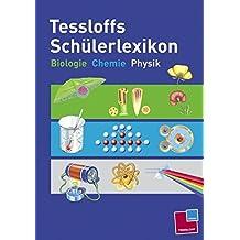 Tessloffs Schülerlexikon Biologie, Chemie, Physik (Tessloffs Enzyklopädie)