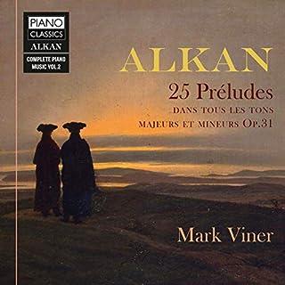Alkan:25 Preludes,Dans Touse les Tons,
