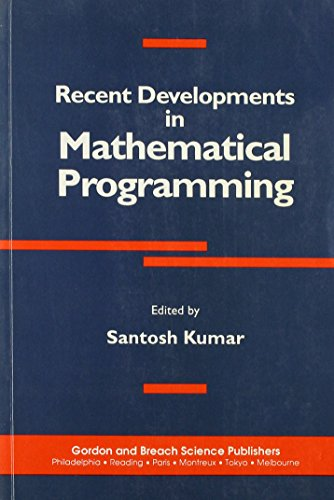 Recent Developments in Mathematical Programming